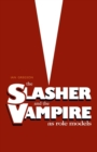 The Slasher and the Vampire as Role Models - Book