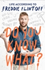 Do You Know What? : Life According to Freddie Flintoff - Book