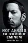 Not Afraid : The Evolution of Eminem - Book