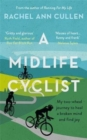 A Midlife Cyclist : My two-wheel journey to heal a broken mind and find joy - Book