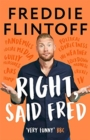 Right, Said Fred : The Most Entertaining and Enjoyable Book of the Year and the Perfect Gift this Christmas - Book