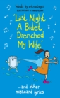 Last Night a Bidet Drenched My Wife : ...and other misheard lyrics - Book