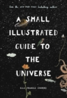 A Small Illustrated Guide to the Universe : From the New York Times bestselling author - Book