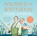 Mortimer & Whitehouse: Gone Fishing : Life, Death and the Thrill of the Catch - The Sunday Times Bestseller inspired by the hit BBC TV series - Book