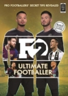 F2: Ultimate Footballer: BECOME THE PERFECT FOOTBALLER WITH THE F2'S NEW BOOK! : (Skills Book 4) - Book