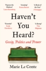 Haven't You Heard? : Gossip, Politics and Power - Book