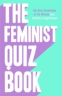 The Feminist Quiz Book : Foreword by Sara Pascoe! - Book