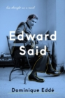 Edward Said : His Thought as a Novel - Book