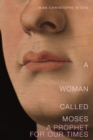 A Woman Called Moses : A Prophet for Our Time - Book