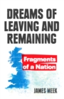 Dreams of Leaving and Remaining : Fragments of a Nation - Book