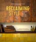 Reclaiming Style : Using Salvaged Materials to Create an Elegant Home - Book