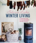 Winter Living : Bring Hygge into Your Home with This Inspirational Guide to Decorating for Winter - Book