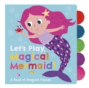 Let's Play, Magical Mermaid! - Book