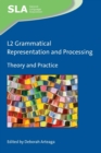 L2 Grammatical Representation and Processing : Theory and Practice - Book