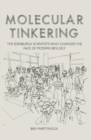 Molecular Tinkering : The Edinburgh scientists who changed the face of modern biology - Book