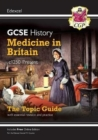 New Grade 9-1 GCSE History Edexcel Topic Guide - Medicine in Britain, c1250-present - Book