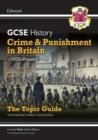 New Grade 9-1 GCSE History Edexcel Topic Guide - Crime and Punishment in Britain, c1000-present - Book