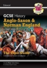 New Grade 9-1 GCSE History Edexcel Topic Guide - Anglo-Saxon and Norman England, c1060-88 - Book