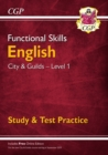 New Functional Skills English: City & Guilds Level 1 - Study & Test Practice (for 2019 & beyond) - Book