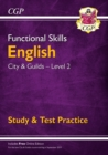 New Functional Skills English: City & Guilds Level 2 - Study & Test Practice (for 2019 & beyond) - Book