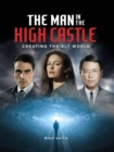 The Man in the High Castle: Creating the Alt World - Book
