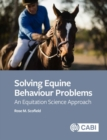 Solving Equine Behaviour Problems : An Equitation Science Approach - Book