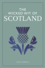 The Wicked Wit of Scotland - Book