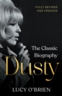 Dusty : The Classic Biography Revised and Updated - Book