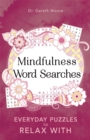 Mindfulness Word Searches : Everyday puzzles to relax with - Book