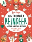 How to Draw a Reindeer and Other Christmas Creatures - Book