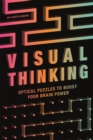 Visual Thinking : Optical Puzzles to Boost Your Brain Power - Book