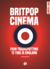BRITPOP CINEMA: TRAINSPOTTING ENGLAND DG : From trainspotting to this Is England - eBook
