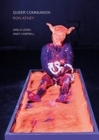 Queer Communion : Ron Athey - Book