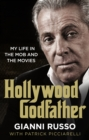 Hollywood Godfather : The most authentic mafia book you'll ever read - Book