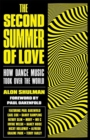 The Second Summer of Love : How Dance Music Took Over the World - Book