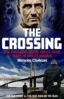 The Crossing : The shocking truth about gang wars in Brexit Britain - Book