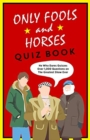 The Only Fools & Horses Quiz Book : The perfect gift for Christmas - Book