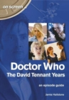 Doctor Who - The David Tennant Years. An Episode Guide (On Screen) - Book
