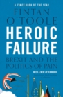 Heroic Failure : Brexit and the Politics of Pain - Book