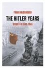 The Hitler Years ~ Disaster 1940-1945 - Book