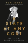 A State at Any Cost : The Life of David Ben-Gurion - Book