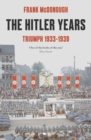 The Hitler Years ~ Triumph 1933-1939 - Book