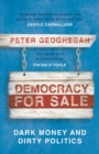 Democracy for Sale : Dark Money and Dirty Politics - Book