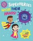 Superheroes Wash Their Hands! - Book