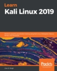 Learn Kali Linux 2019 : Perform powerful penetration testing using Kali Linux, Metasploit, Nessus, Nmap, and Wireshark - eBook