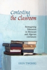 Contesting the Classroom : Reimagining Education in Moroccan and Algerian Literatures - Book