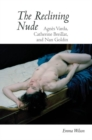 The Reclining Nude : Agnes Varda, Catherine Breillat, and Nan Goldin - Book