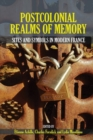 Postcolonial Realms of Memory : Sites and Symbols in Modern France - Book