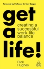 Get a Life! : Creating a Successful Work-Life Balance - Book