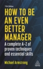 How to be an Even Better Manager : A Complete A-Z of Proven Techniques and Essential Skills - Book